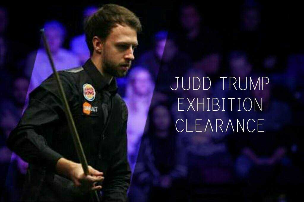 Judd Trump Exhibition 132 Clearance